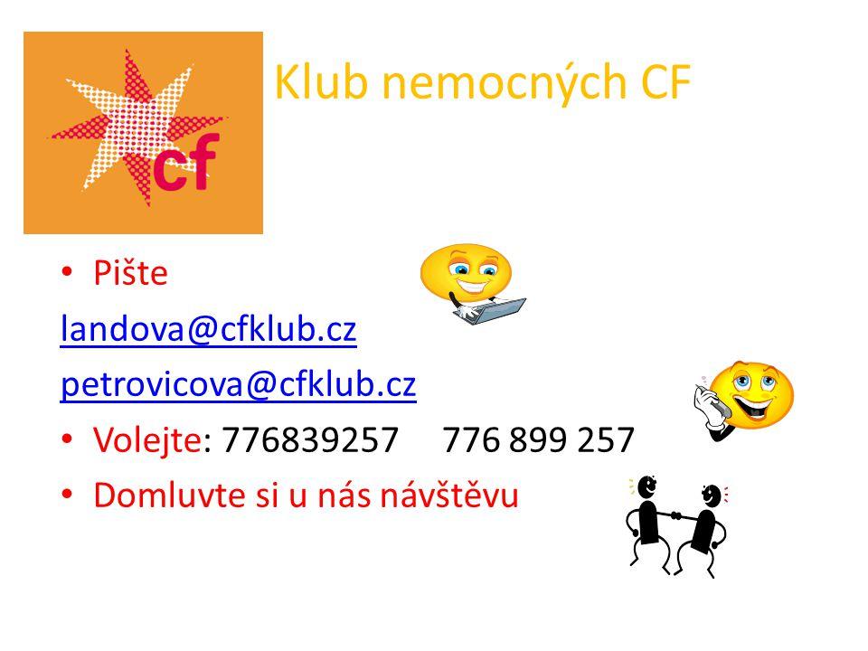 Klub nemocných CF Pište landova@cfklub.cz petrovicova@cfklub.cz