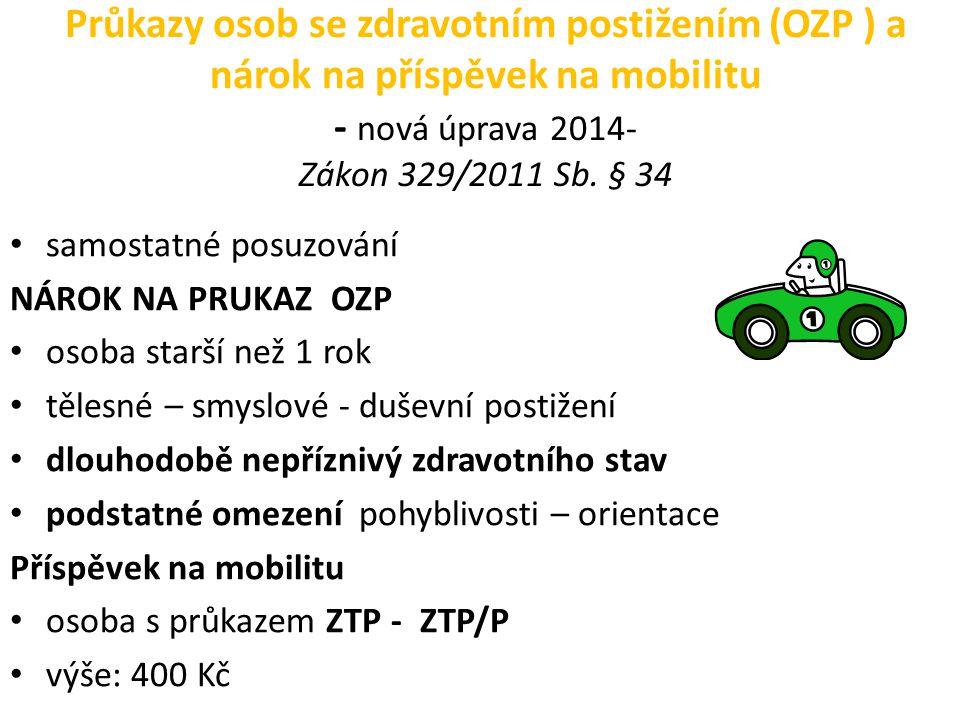 Průkazy osob se zdravotním postižením (OZP ) a nárok na příspěvek na mobilitu - nová úprava 2014- Zákon 329/2011 Sb. § 34