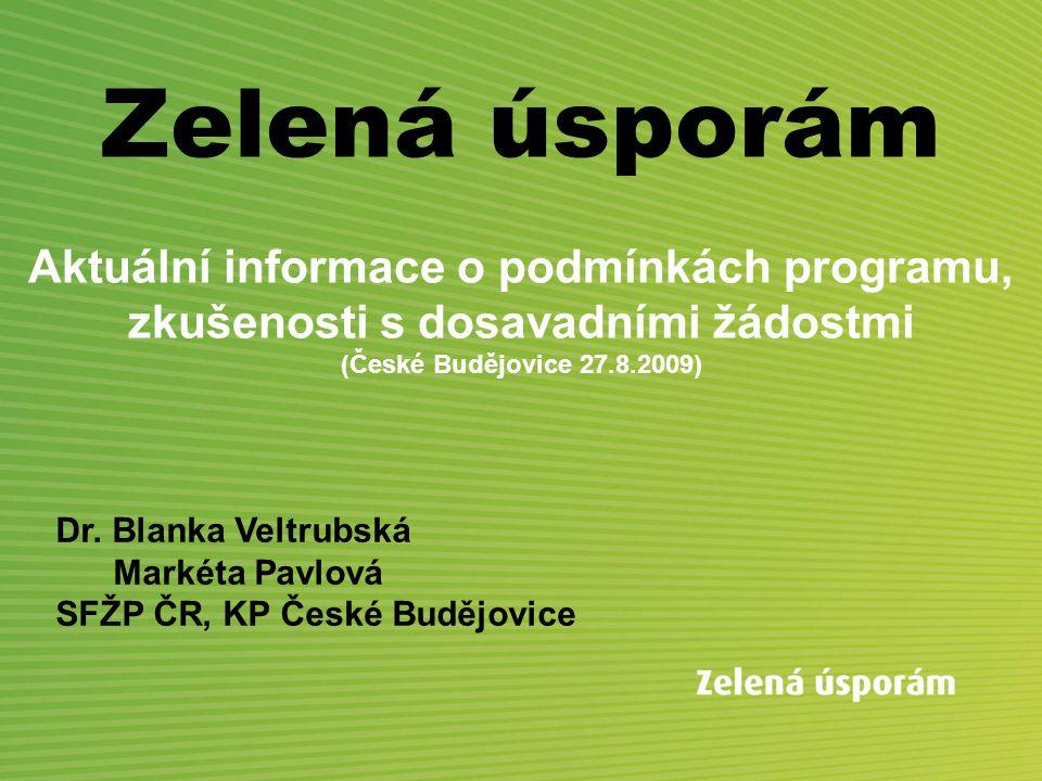 Zelená úsporám Aktuální informace o podmínkách programu, zkušenosti s dosavadními žádostmi (České Budějovice 27.8.2009)
