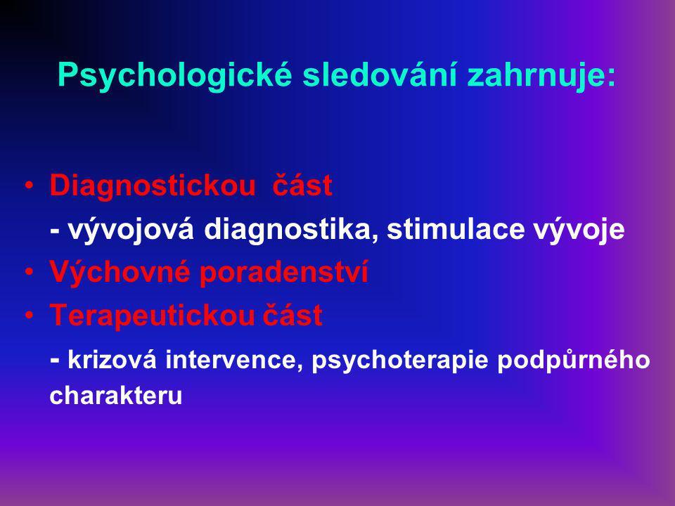 Psychologické sledování zahrnuje: