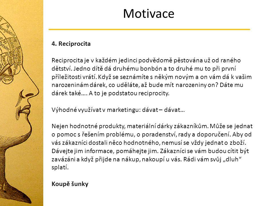 Motivace 4. Reciprocita.