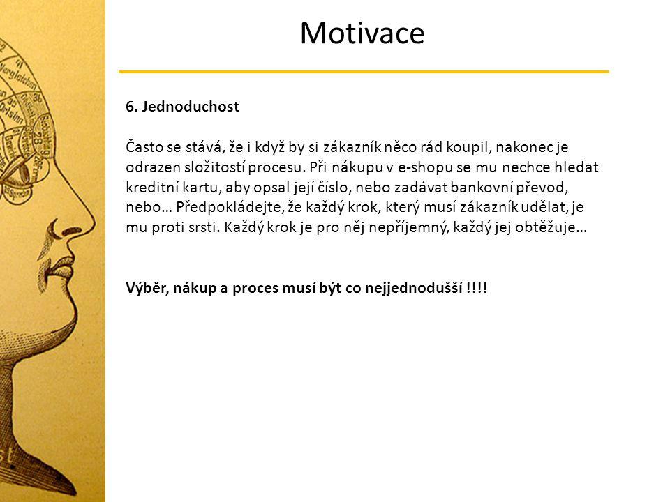 Motivace 6. Jednoduchost