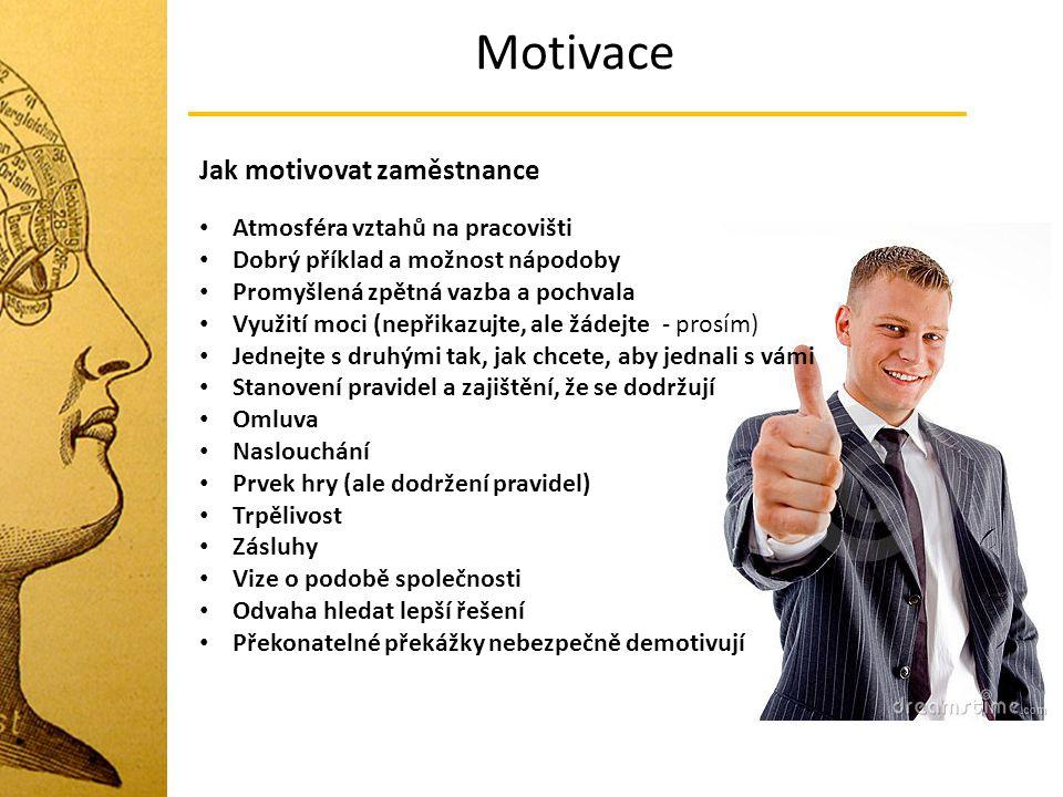 Motivace Jak motivovat zaměstnance Atmosféra vztahů na pracovišti