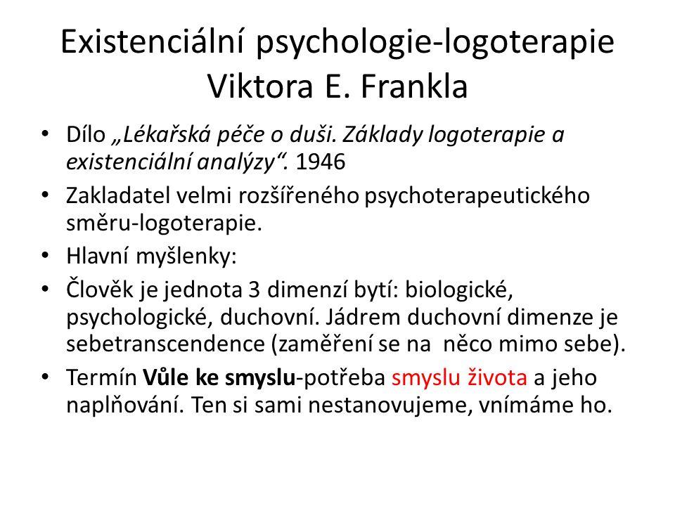 Existenciální psychologie-logoterapie Viktora E. Frankla