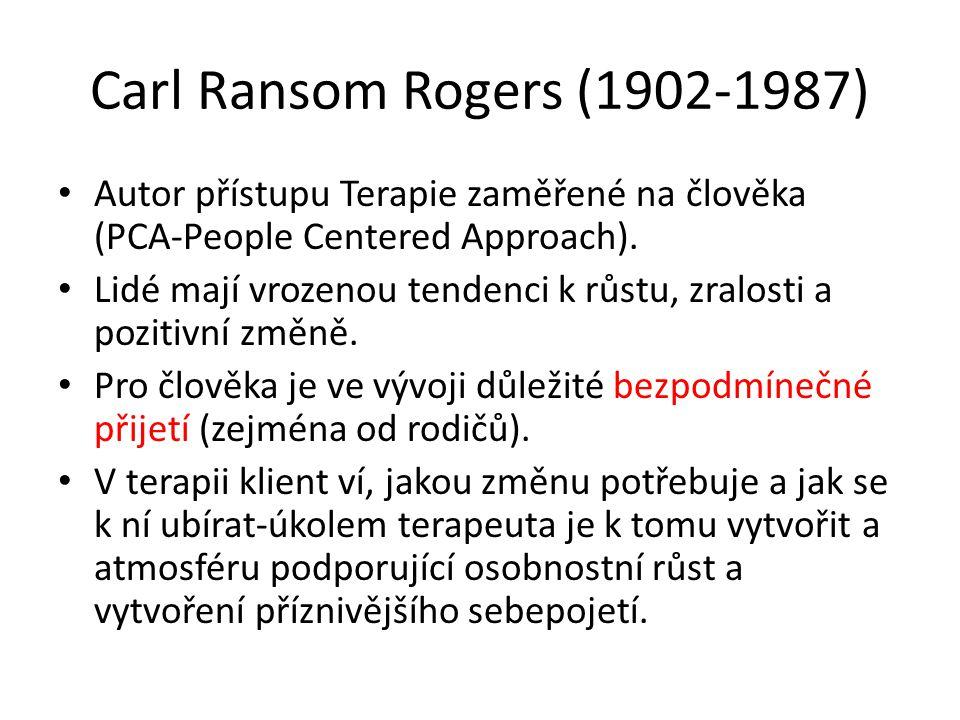 Carl Ransom Rogers (1902-1987) Autor přístupu Terapie zaměřené na člověka (PCA-People Centered Approach).