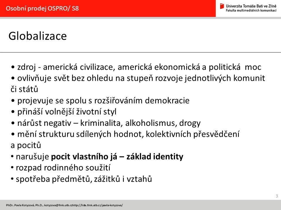 Osobní prodej OSPRO/ S8 Globalizace. zdroj - americká civilizace, americká ekonomická a politická moc.