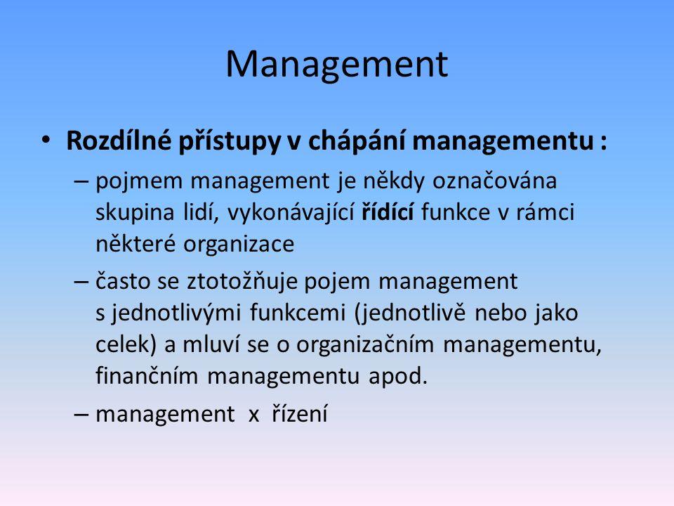 Management Rozdílné přístupy v chápání managementu :