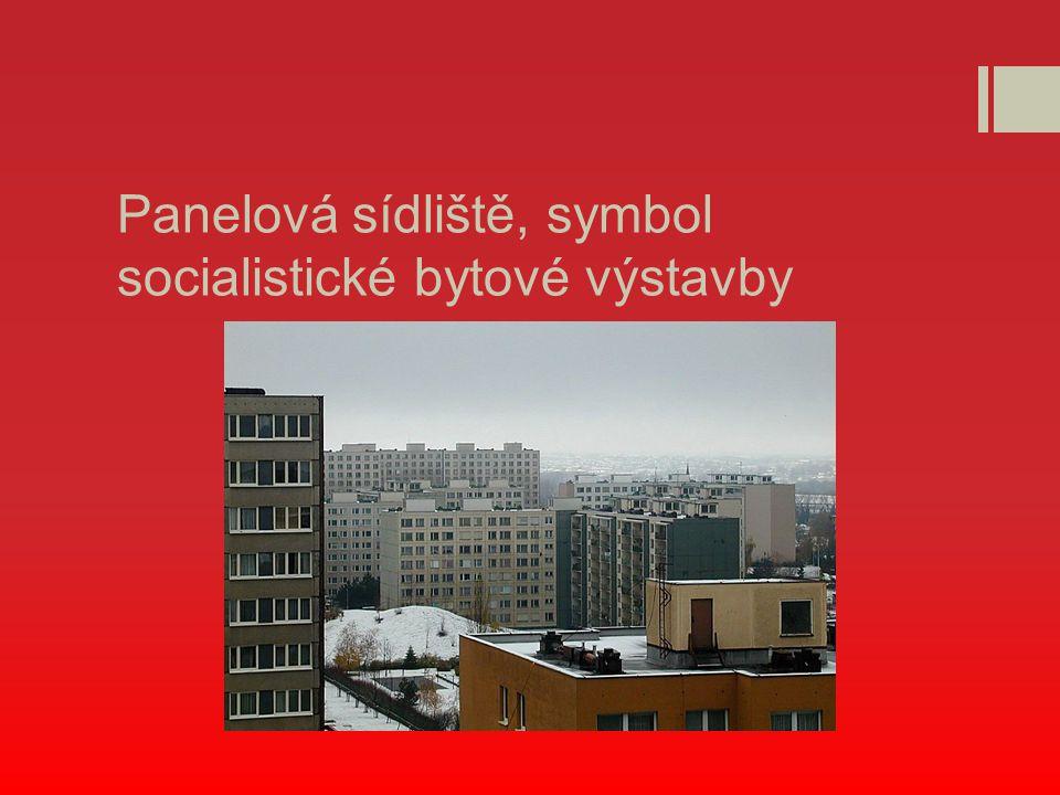 Panelová sídliště, symbol socialistické bytové výstavby