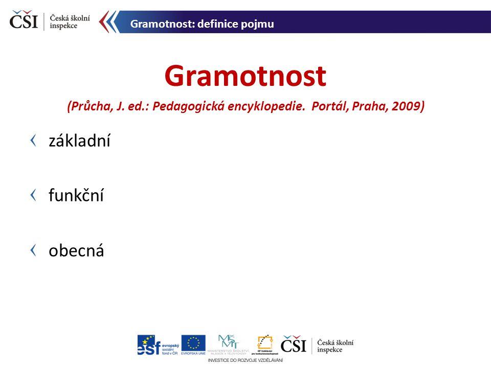(Průcha, J. ed.: Pedagogická encyklopedie. Portál, Praha, 2009)