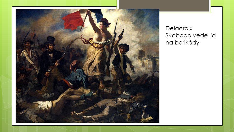 Delacroix Svoboda vede lid na barikády