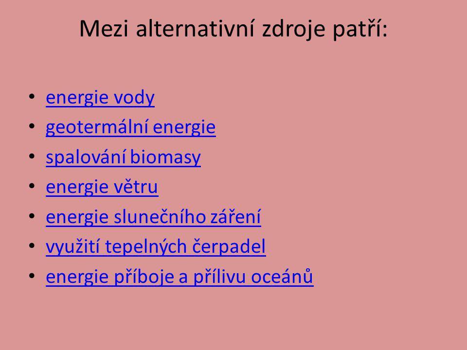 Mezi alternativní zdroje patří: