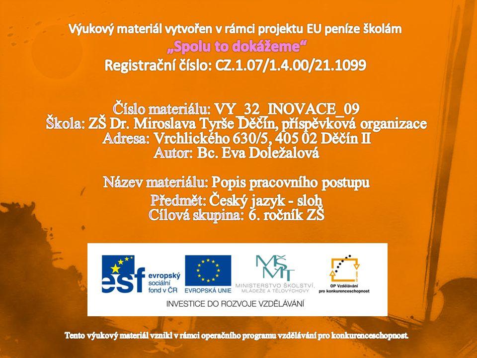Předmět: Český jazyk - sloh Cílová skupina: 6. ročník ZŠ