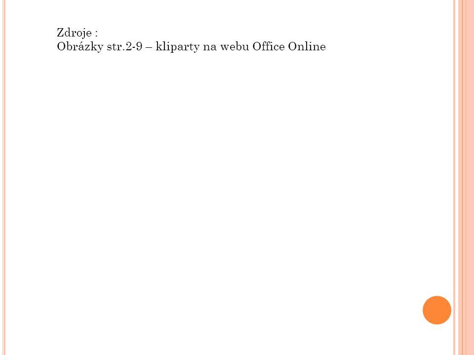 Zdroje : Obrázky str.2-9 – kliparty na webu Office Online