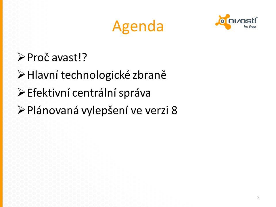 Agenda Proč avast! Hlavní technologické zbraně