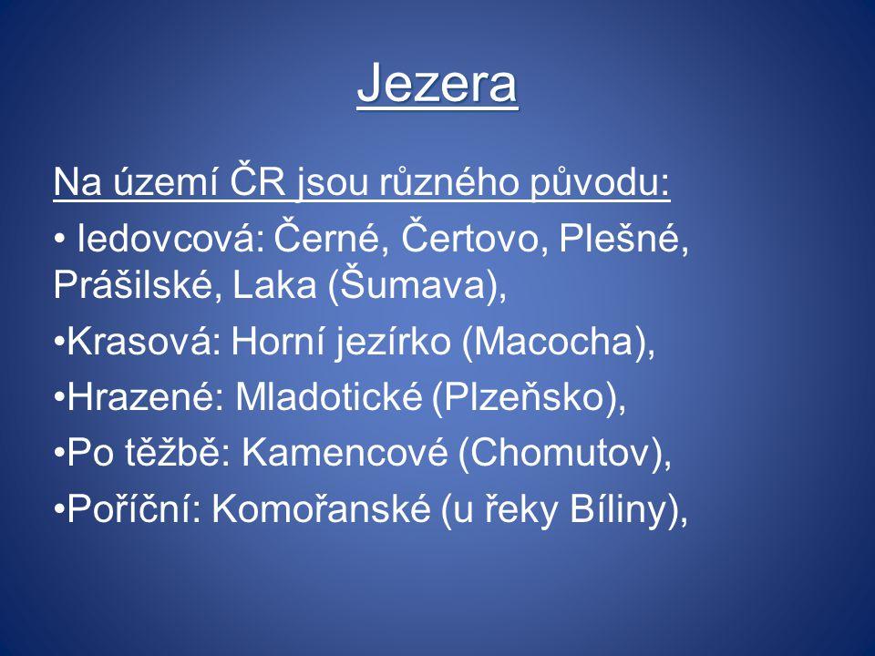 Jezera Na území ČR jsou různého původu: