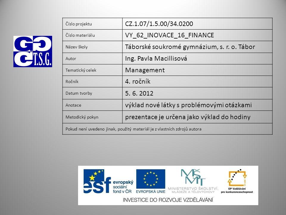 VY_62_INOVACE_16_FINANCE Táborské soukromé gymnázium, s. r. o. Tábor