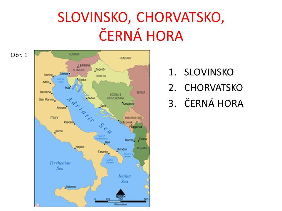 SLOVINSKO, CHORVATSKO, ČERNÁ HORA