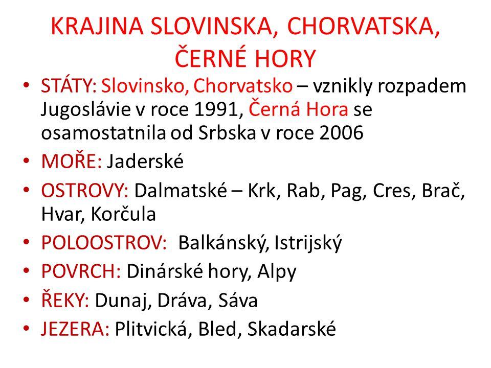 KRAJINA SLOVINSKA, CHORVATSKA, ČERNÉ HORY
