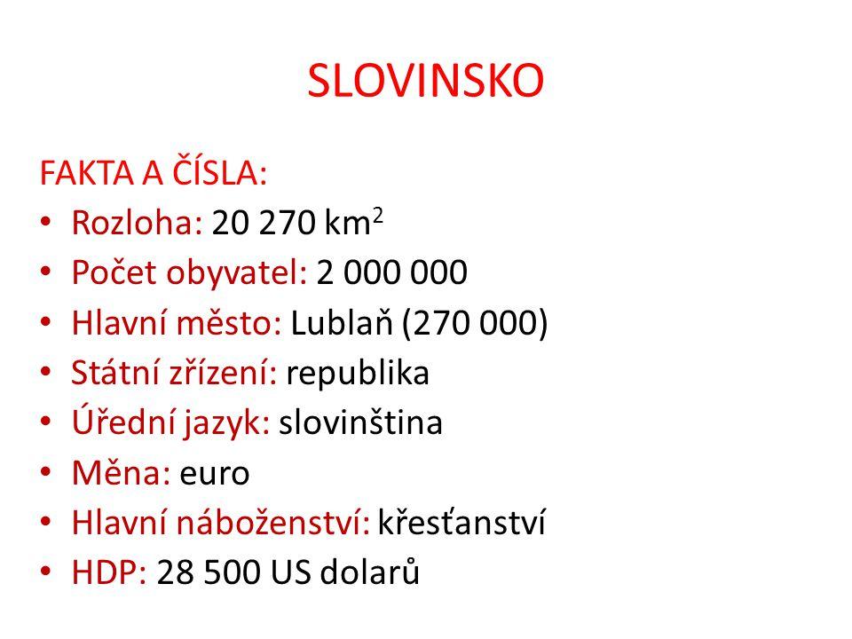 SLOVINSKO FAKTA A ČÍSLA: Rozloha: 20 270 km2 Počet obyvatel: 2 000 000
