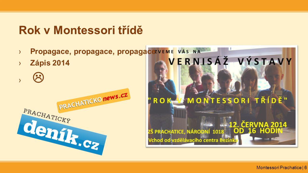 Rok v Montessori třídě Propagace, propagace, propagace Zápis 2014 