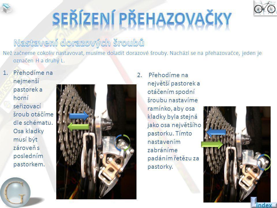 Seřízení přehazovačky Nastavení dorazových šroubů
