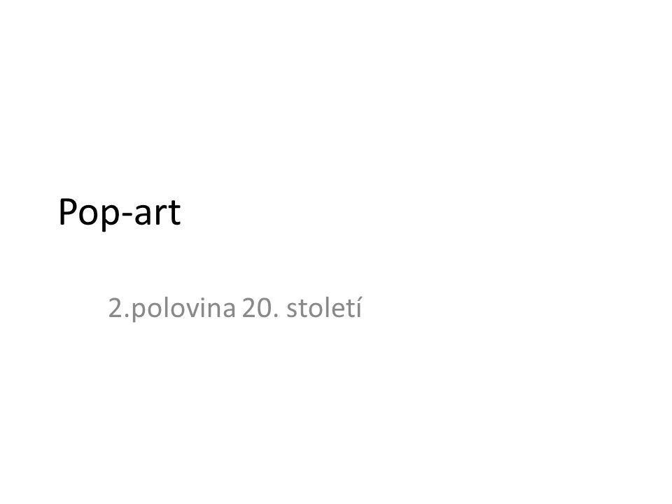 Pop-art 2.polovina 20. století