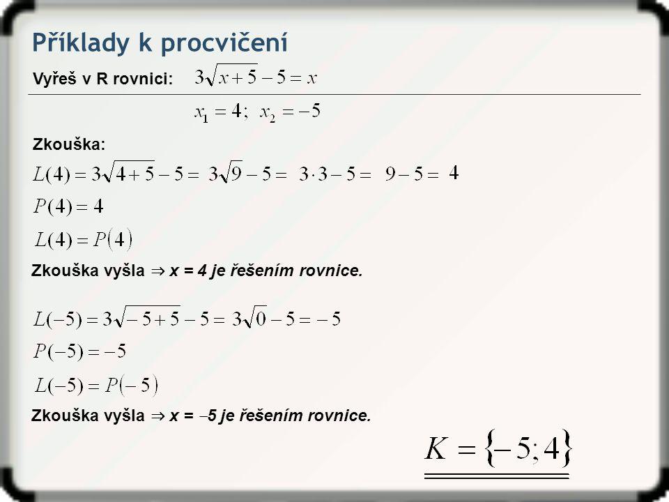 Příklady k procvičení Vyřeš v R rovnici: Zkouška: