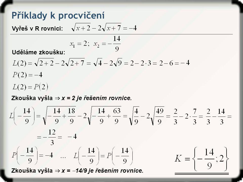 Příklady k procvičení Vyřeš v R rovnici: Uděláme zkoušku: