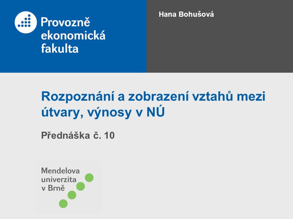 Rozpoznání a zobrazení vztahů mezi útvary, výnosy v NÚ