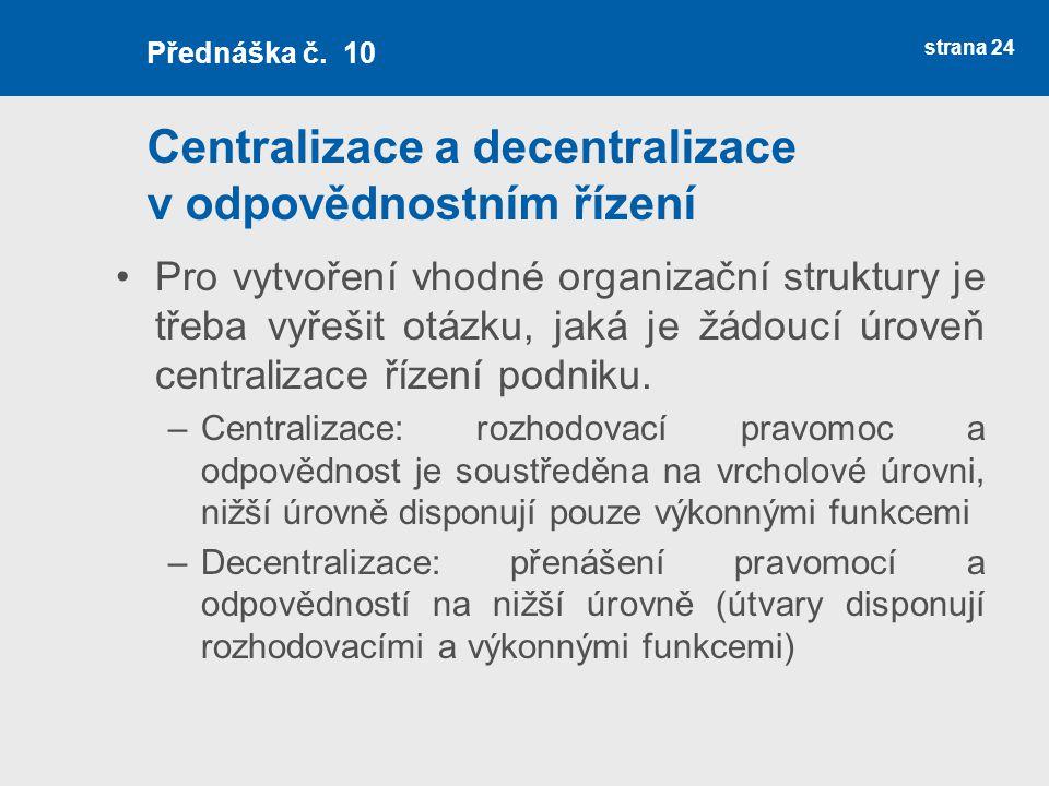 Centralizace a decentralizace v odpovědnostním řízení