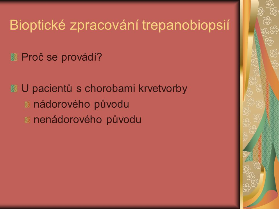 Bioptické zpracování trepanobiopsií