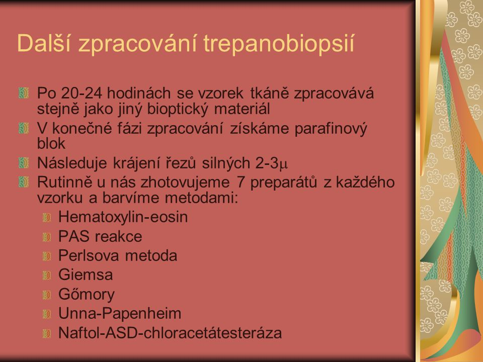 Další zpracování trepanobiopsií