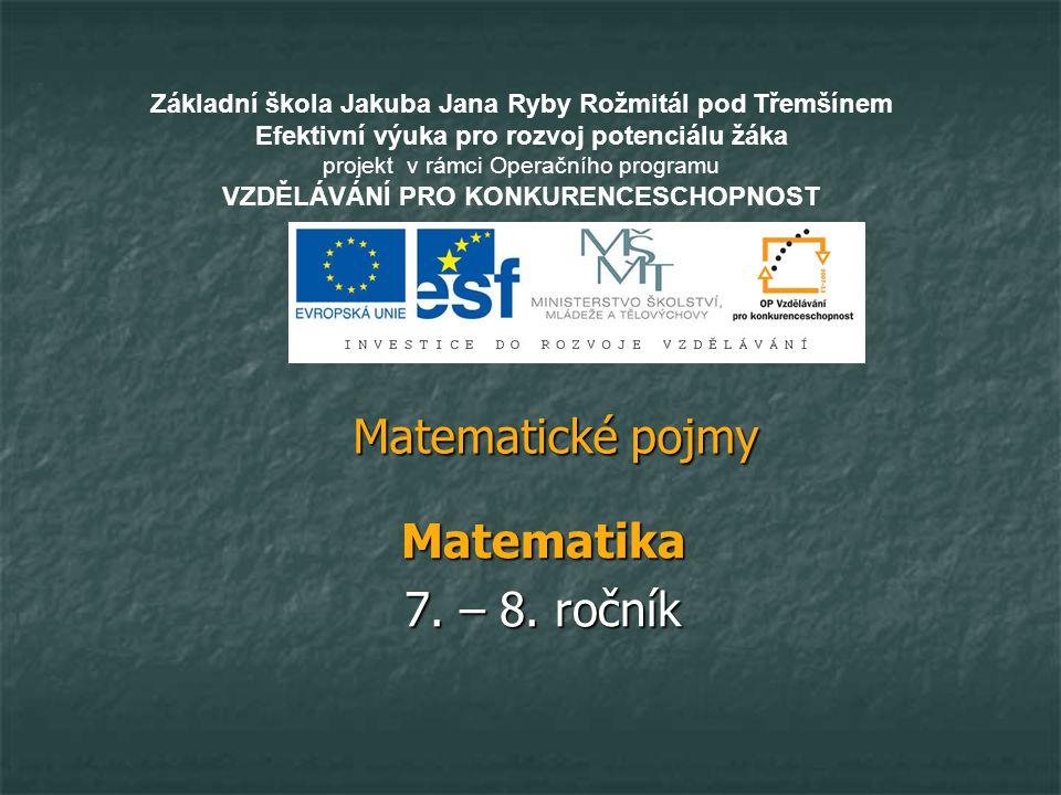 Matematické pojmy Matematika 7. – 8. ročník