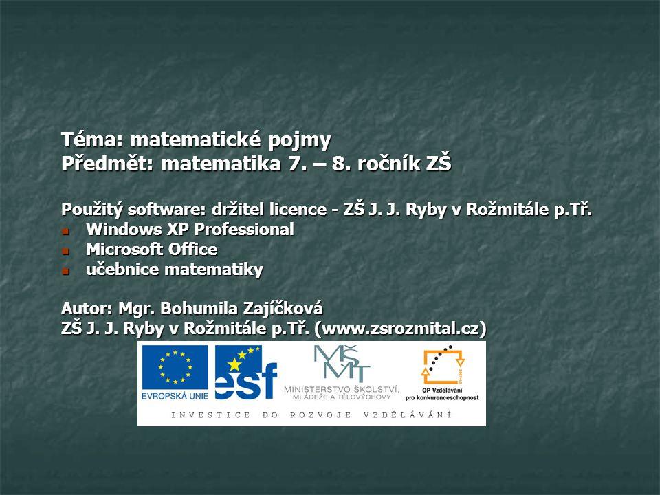 Téma: matematické pojmy Předmět: matematika 7. – 8. ročník ZŠ