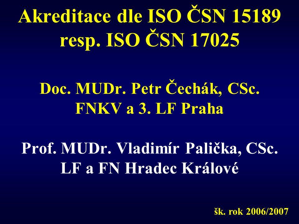 Akreditace dle ISO ČSN 15189 resp. ISO ČSN 17025
