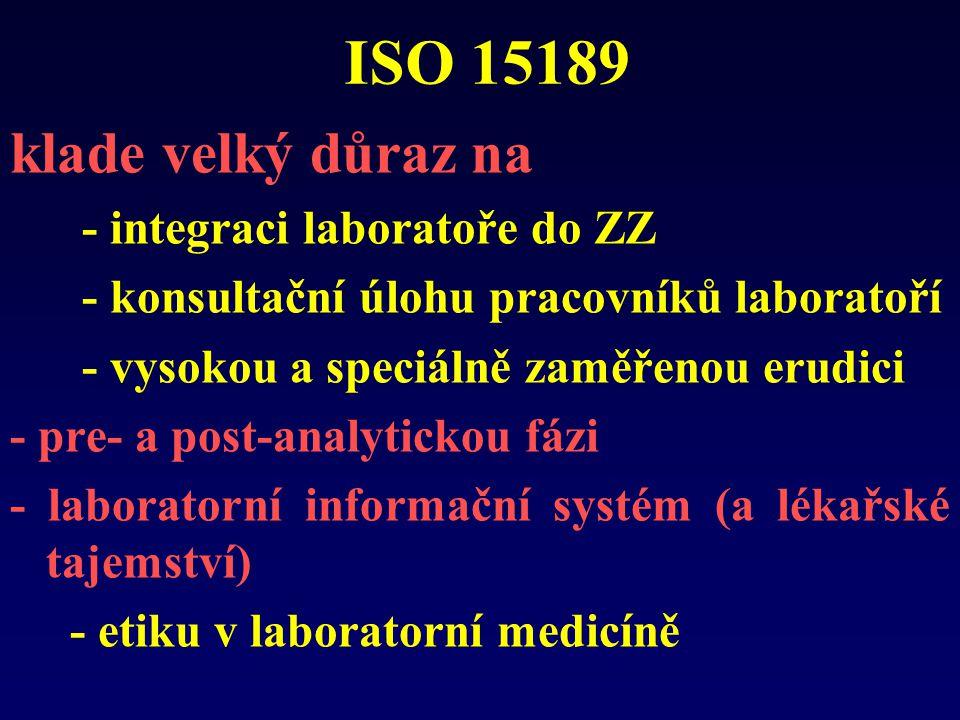 ISO 15189 klade velký důraz na - integraci laboratoře do ZZ