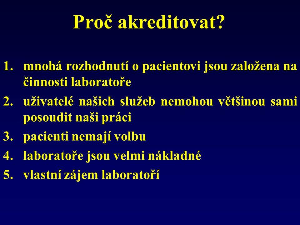 Proč akreditovat mnohá rozhodnutí o pacientovi jsou založena na činnosti laboratoře.