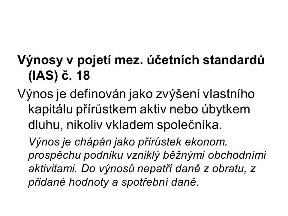 Výnosy v pojetí mez. účetních standardů (IAS) č. 18
