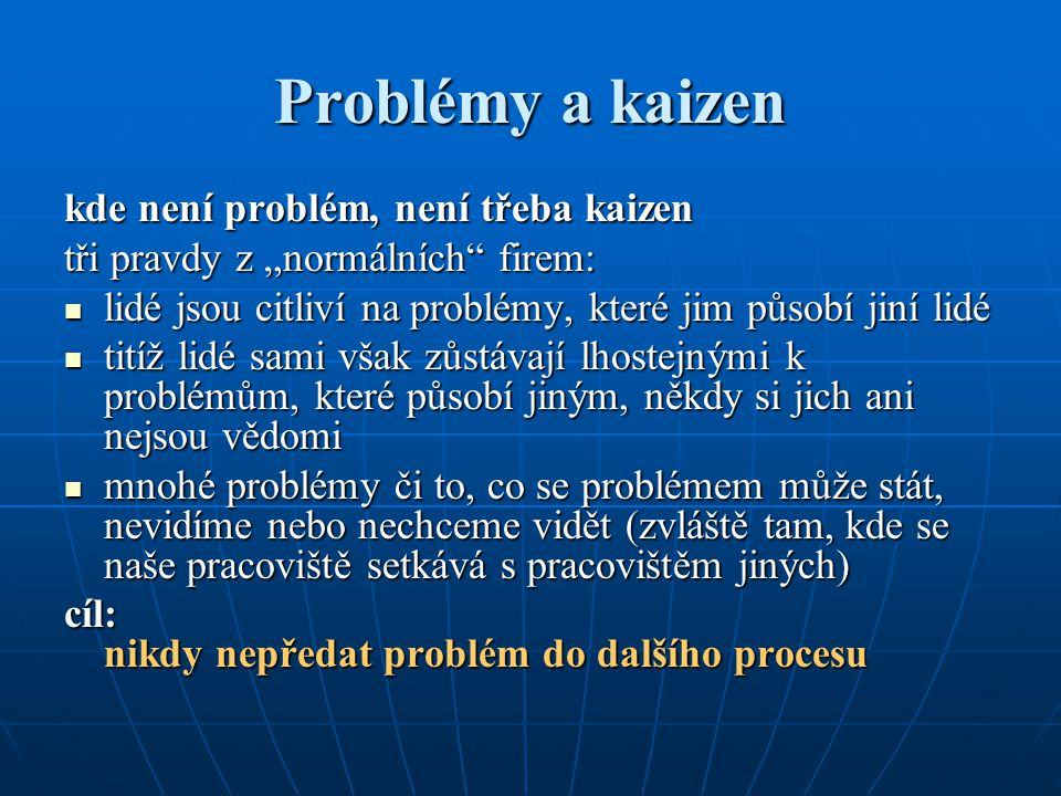 Problémy a kaizen kde není problém, není třeba kaizen