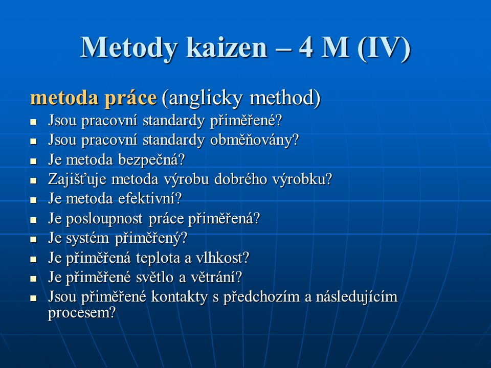 Metody kaizen – 4 M (IV) metoda práce (anglicky method)