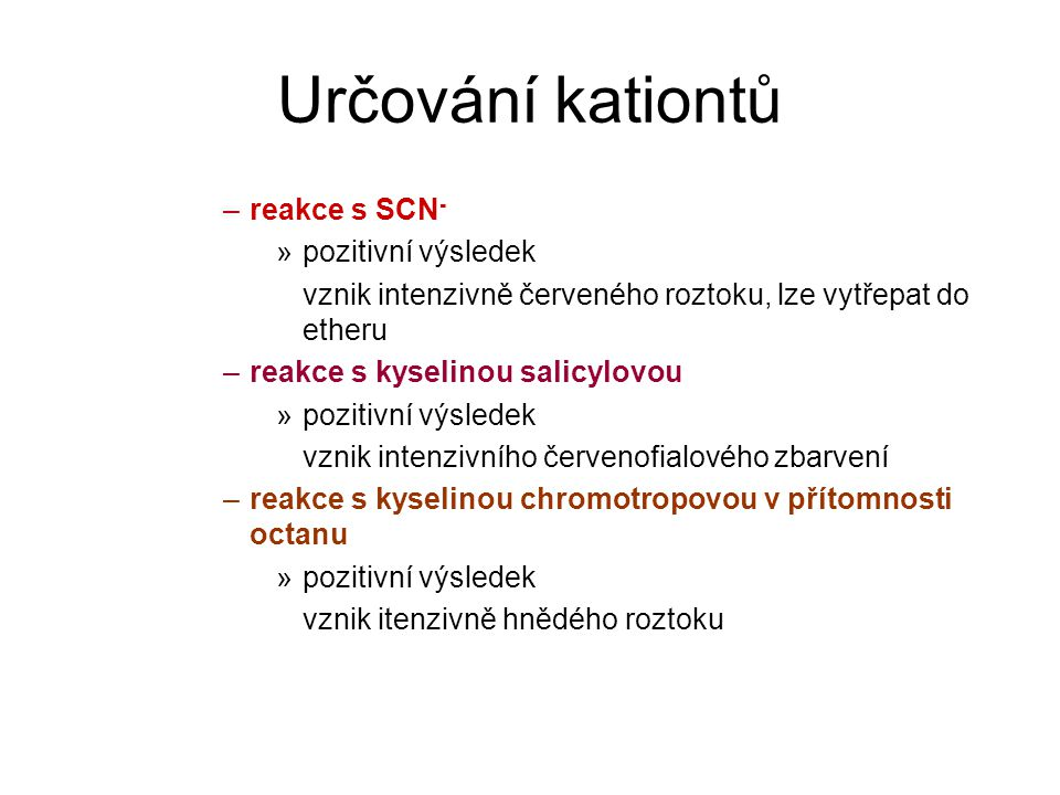Určování kationtů reakce s SCN- pozitivní výsledek
