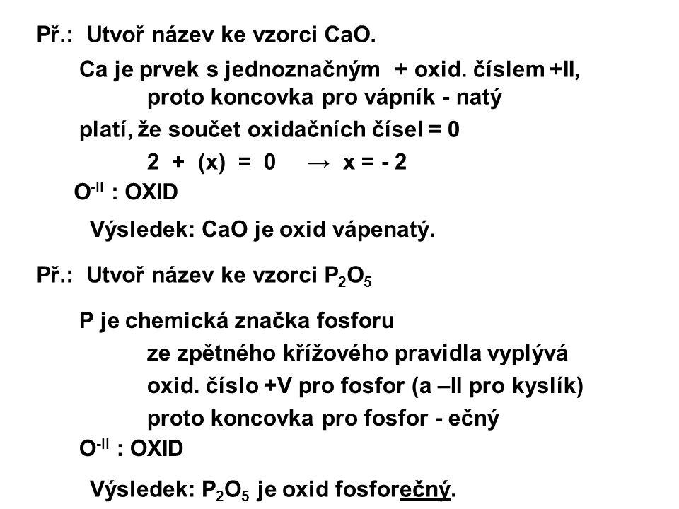 Př.: Utvoř název ke vzorci CaO.