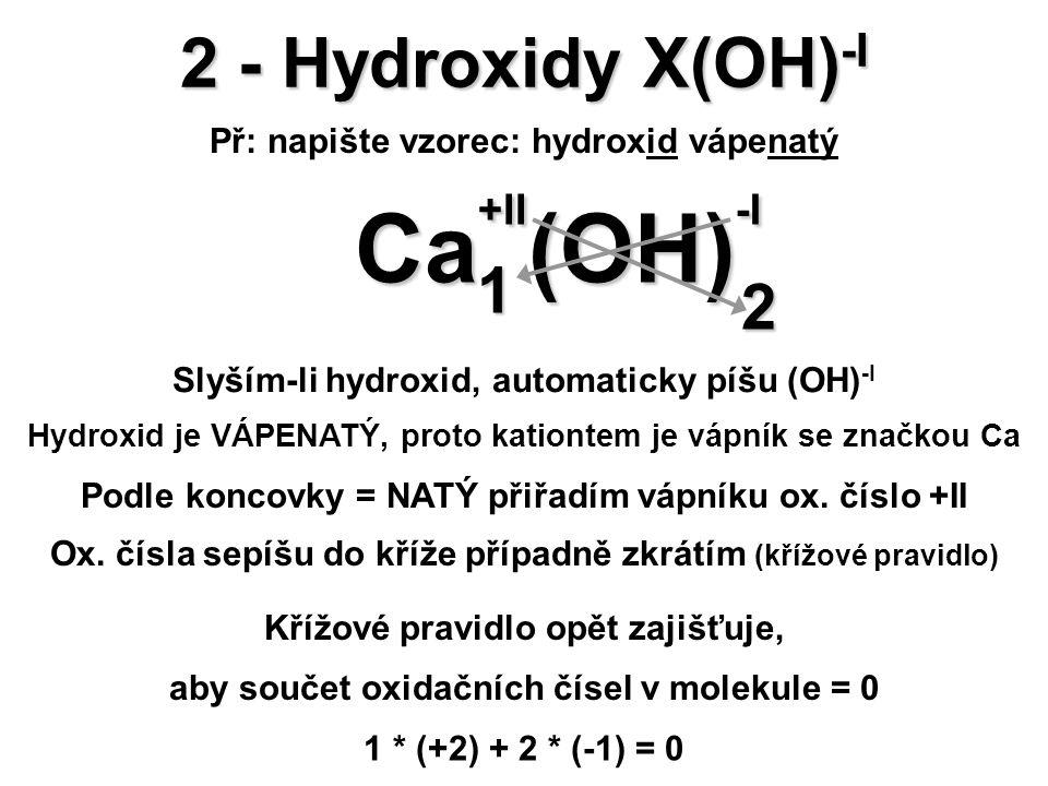 Ca+II (OH)-I 2 - Hydroxidy X(OH)-I 1 2
