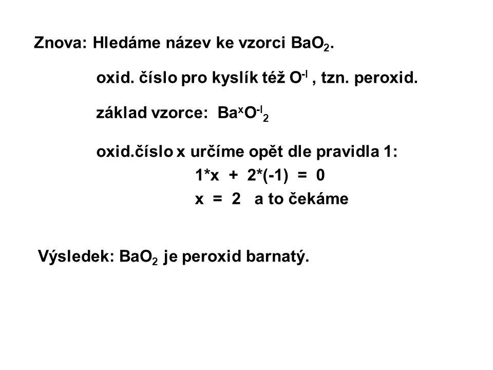 Znova: Hledáme název ke vzorci BaO2.
