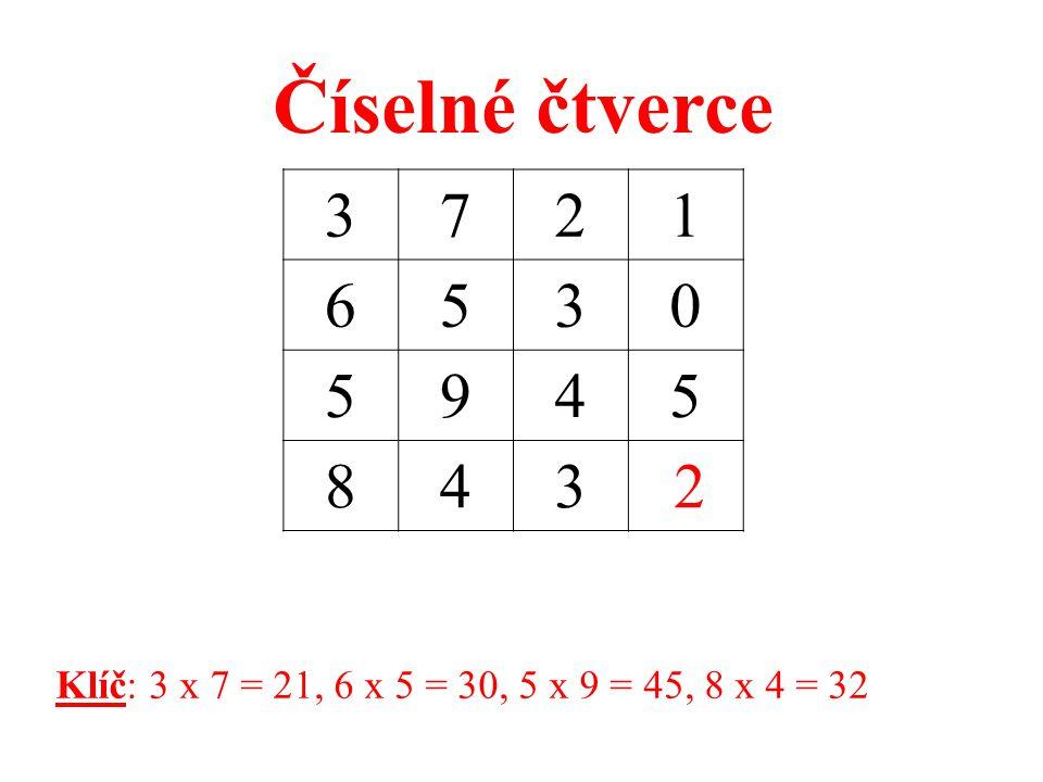 Číselné čtverce 3 7 2 1 6 5 9 4 8 2 Klíč: 3 x 7 = 21, 6 x 5 = 30, 5 x 9 = 45, 8 x 4 = 32