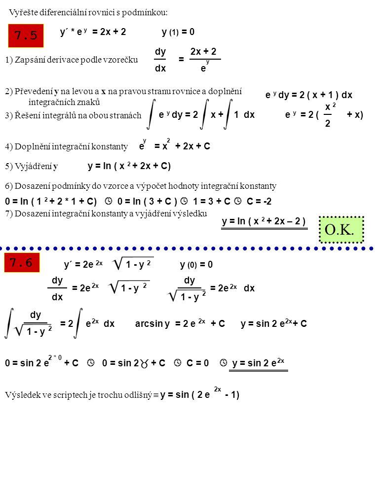 O.K. 7.5 7.6 Vyřešte diferenciální rovnici s podmínkou: