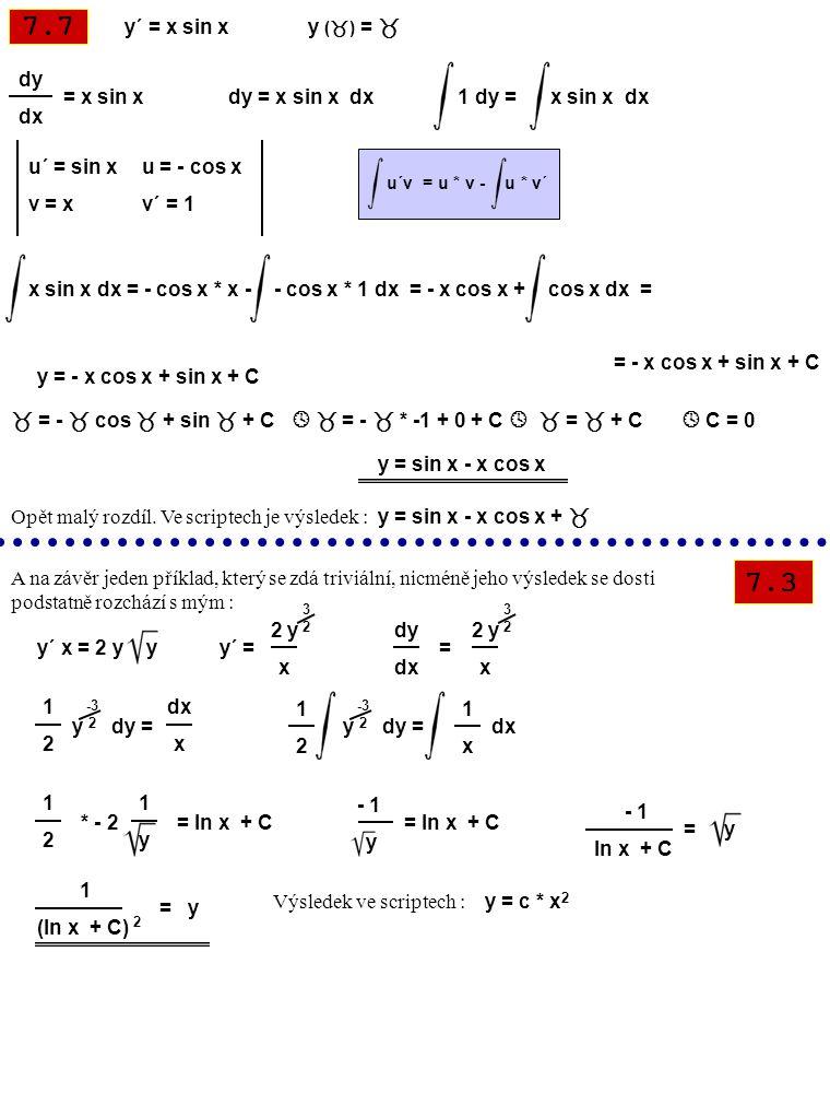 7.7 y´ = x sin x y () =  dy. dx. = x sin x dy = x sin x dx 1 dy = x sin x dx.