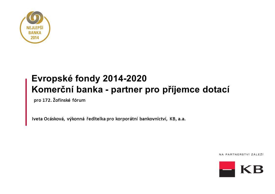 Evropské fondy 2014-2020 Komerční banka - partner pro příjemce dotací