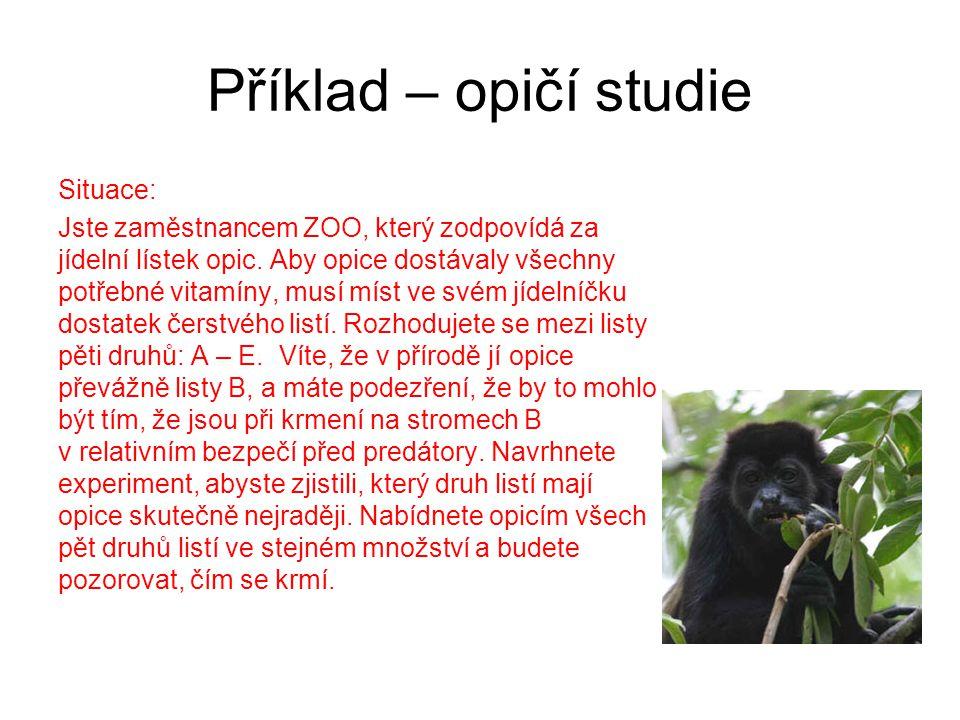 Příklad – opičí studie Situace: