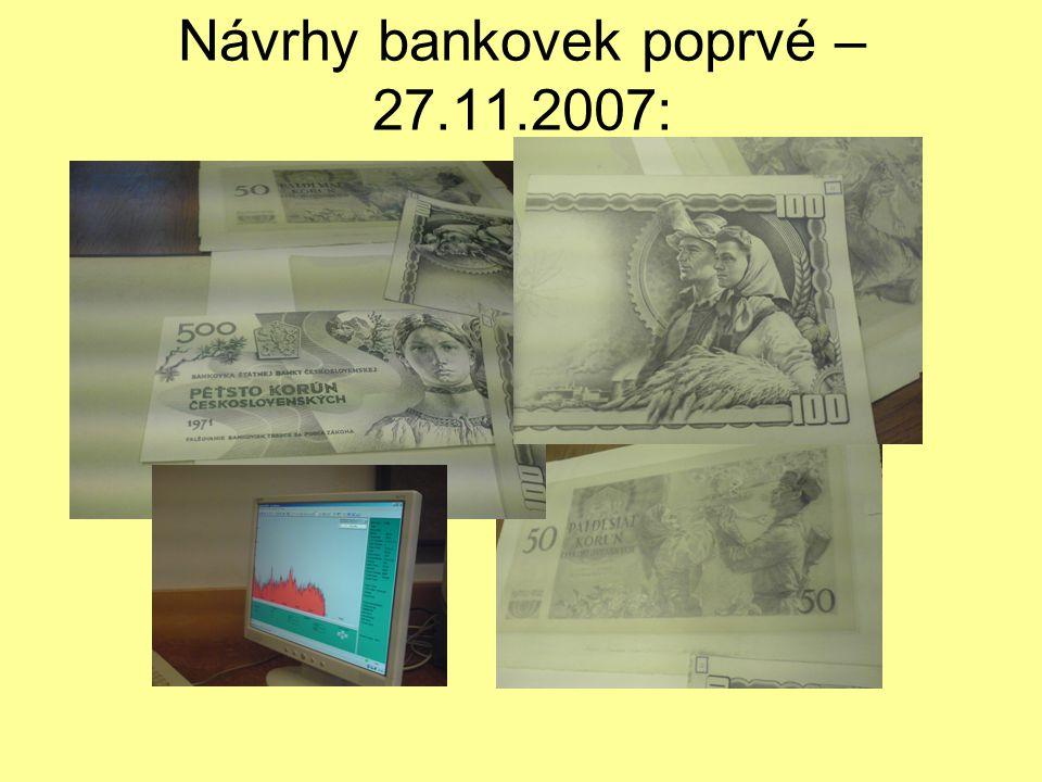 Návrhy bankovek poprvé – 27.11.2007: